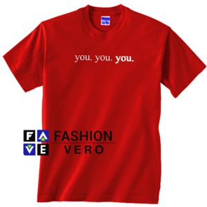 You You You Unisex adult T shirt
