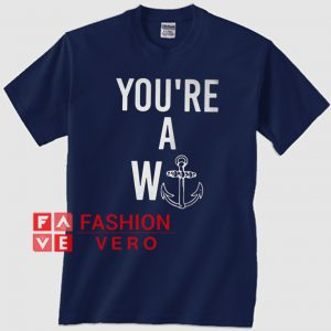 You're A Wanker Unisex adult T shirt