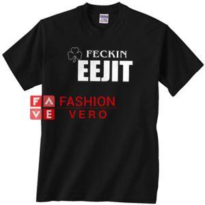 Feckin Eejit Unisex adult T shirt