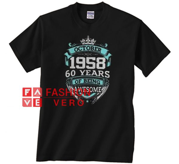 October 1958 60 years Unisex adult T shirt