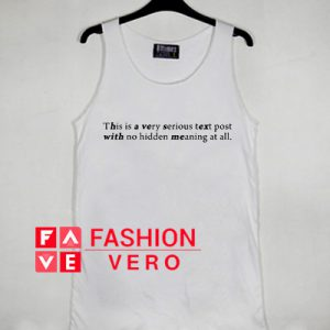 This is Very Serious Text Post With No Hidden Meaning At All Tank top