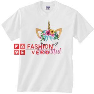 You are beautiful unicorn Unisex adult T shirt