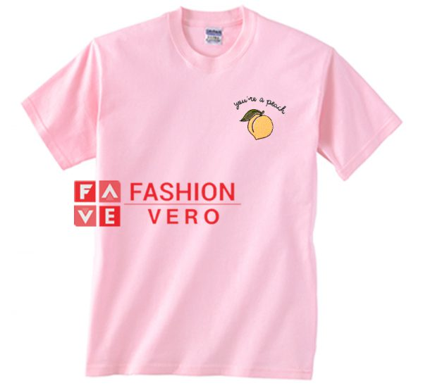 You're A Peach Light Pink Unisex adult T shirt