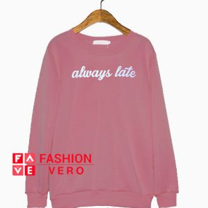 Always Late Mauve Color Sweatshirt