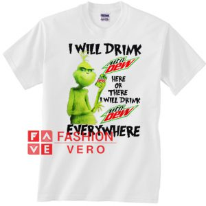 8ddd2e468e2 Grinch I Will Drink Mountain Dew Unisex adult T shirt