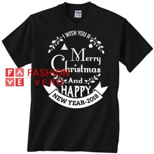 I Wish You A Marry Christmas And Happy New Year 2018 Unisex adult T shirt