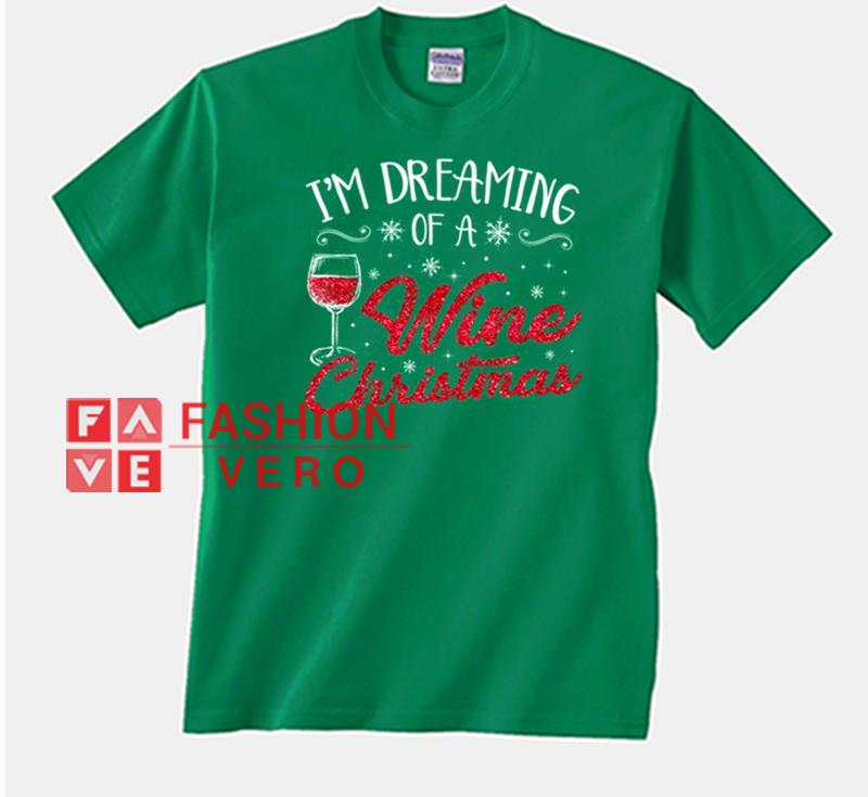 49c286de0 I'm Dreaming Of A Wine Christmas Unisex adult T shirt