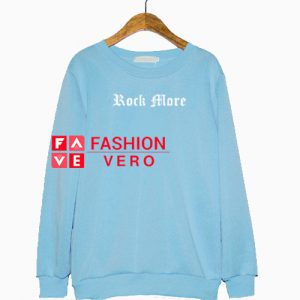 Rock more Sweatshirt