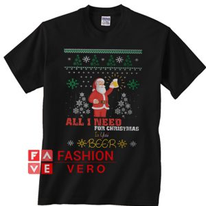 Santa Claus all I need for Christmas is you beer Unisex adult T shirt