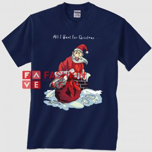 Santa Delivers All I Want For Christmas Unisex adult T shirt