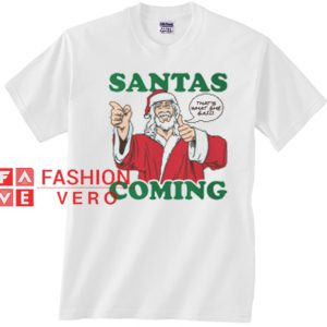Santa Is Coming, That's What She Said Unisex adult T shirt