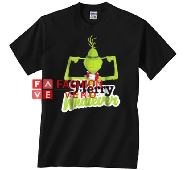 The Grinch Merry Whatever Unisex adult T shirt