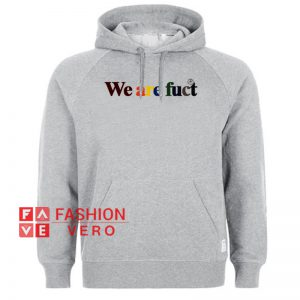 We Are Fuct HOODIE - Unisex Adult Clothing