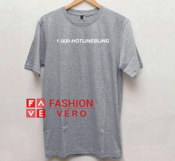 1 800 Hotline Bling Unisex adult T shirt