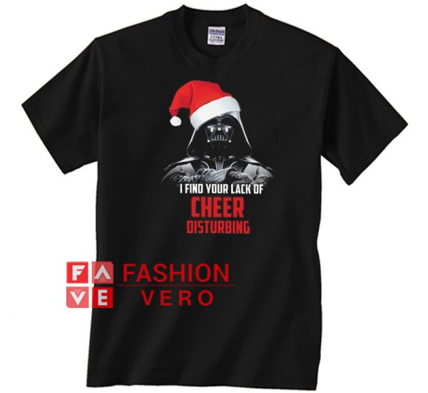 I Find Your Lack Of Cheer Disturbing Unisex adult T shirt