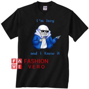 Sans keleton I'm lazy and I know it Unisex adult T shirt