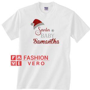 Santa Baby Samantha Unisex adult T shirt