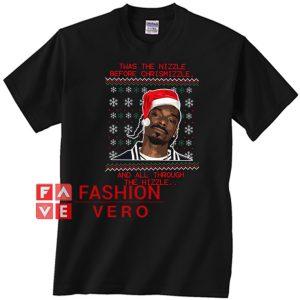 Snoop Dogg Twas The Nizzle Before chrismizzle new Unisex adult T shirt