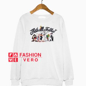That's All Folks Sweatshirt