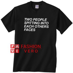 Two People Spitting Into Each Others Faces Unisex adult T shirt