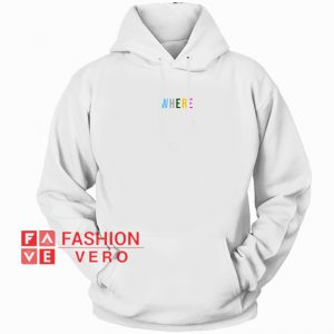 Where Font Color HOODIE - Unisex Adult Clothing