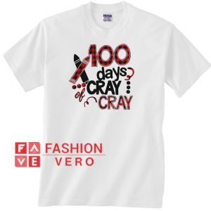 100 days cray cray plaid Unisex adult T shirt