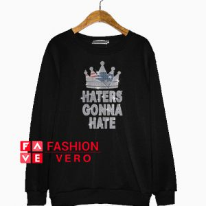 New England Patriots haters gonna hate Sweatshirt