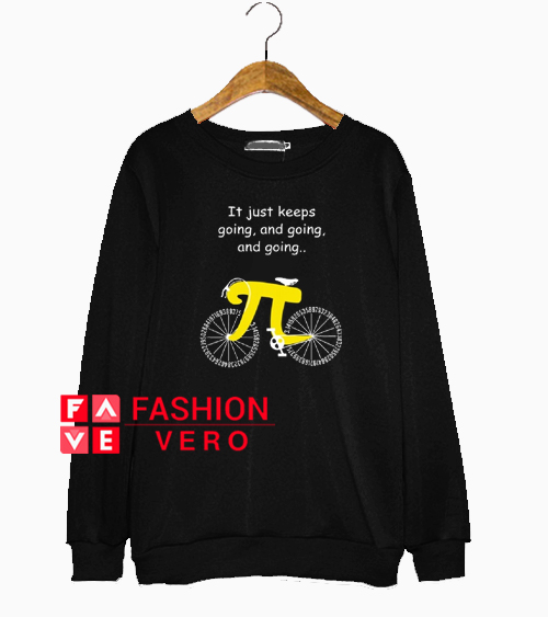 Pi Cycle It Just Keeps Going and Going and Going Sweatshirt