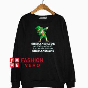 Shenanigator definition dabbing Leprechaun St Patrick Sweatshirt