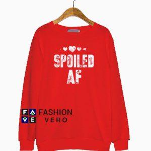 Spoiled AF Sweatshirt