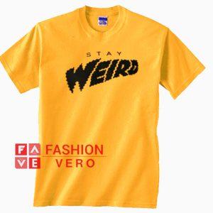 Stay Weird Gold Yellow Unisex adult T shirt