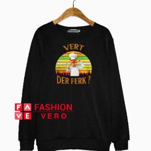 Vert Der Ferk Retro Vintage Sweatshirt