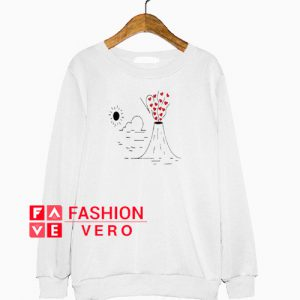 Volcano Hearts Love Valentine Sweatshirt