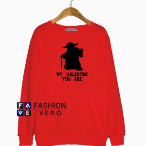Yoda My Valentine You Are Sweatshirt