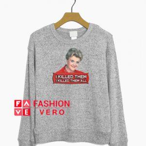 Angela Lansbury I killed them all Sweatshirt