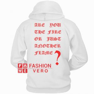 Are You The Fire Or Just Another Flame HOODIE - Unisex Adult Clothing