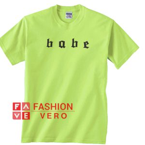 Babe Baby Green Unisex adult T shirt
