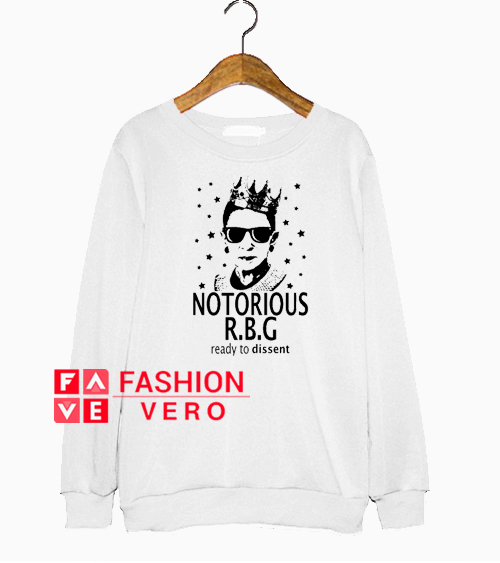 Notorious RBG ready to dissent Sweatshirt