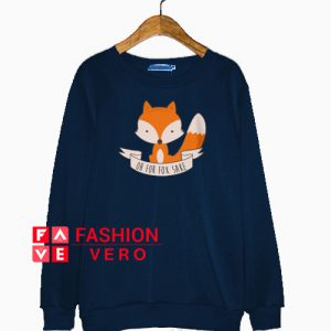 Oh For Fox Sake Sweatshirt