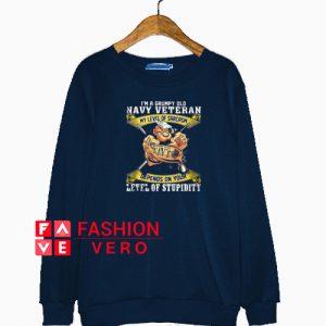 Popeye I am a grumpy navy veteran my oath Sweatshirt