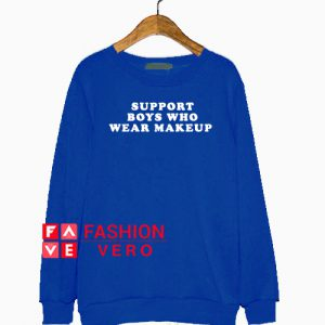 Support Boys Who Wear Makeup Sweatshirt