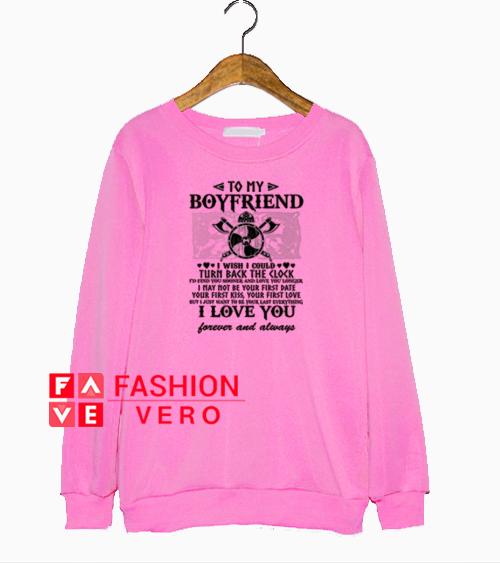 To my boyfriend i wish i could turn back the clock Sweatshirt