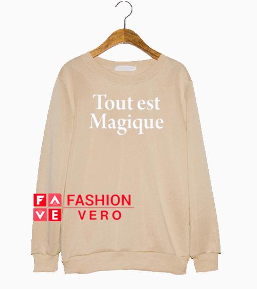 Tout Est Magique Sweatshirt