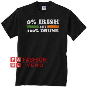 0 Irish but 100 drunk Unisex adult T shirt