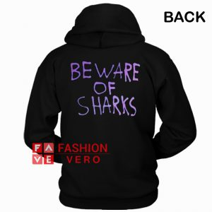 Beware Of Sharks HOODIE - Unisex Adult Clothing