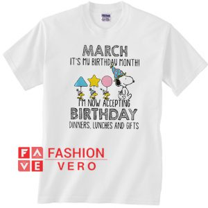 Snoopy March it's my birthday month Unisex adult T shirt