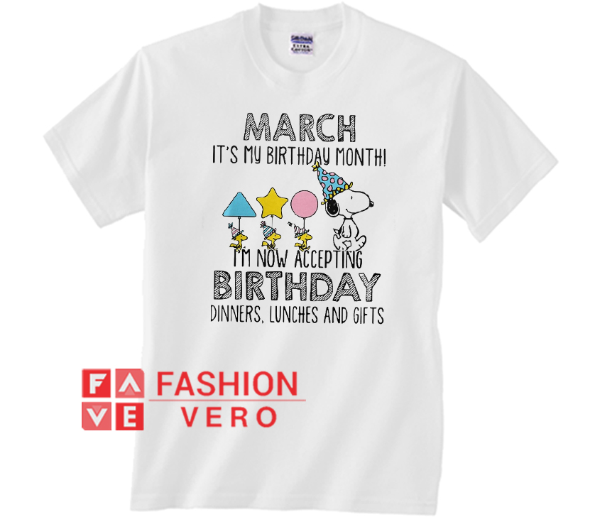 Snoopy March Its My Birthday Month Unisex Adult T Shirt