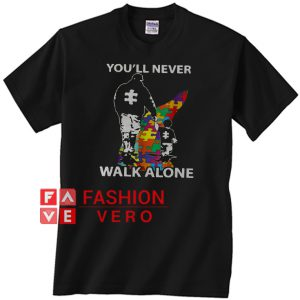 You'll never walk alone autism awareness Unisex adult T shirt