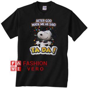 Snoopy after God made me he said ta da Unisex adult T shirt
