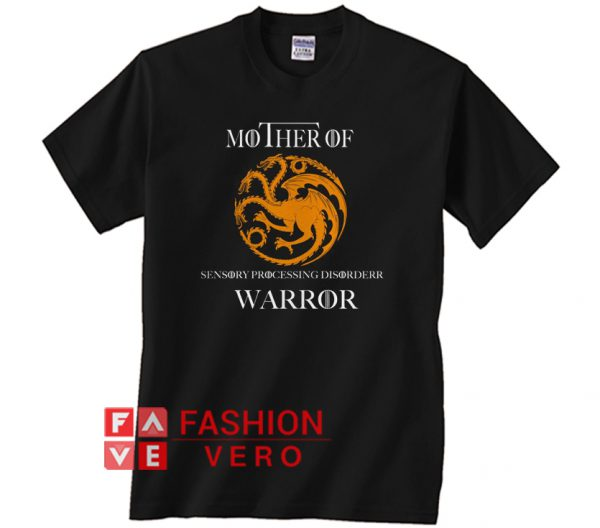 Game Of Thrones mother of sensory processing Unisex adult T shirt